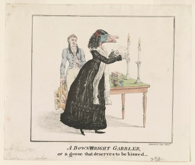 """""""A Downright Gabbler, or a goose that deserves to be hissed,"""" published by J. Akin, Philadelphia, Pa, 1829."""