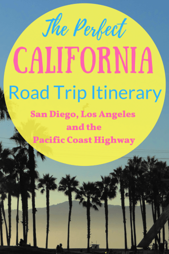 My California Road Trip Itinerary San Diego LA Amp The