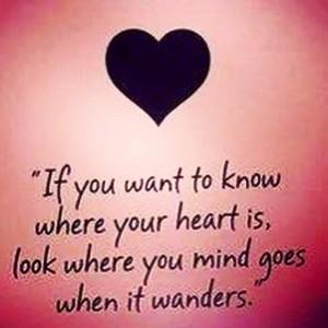 Hvis du ønsker å vite hvor hjertet ditt er, se hvor tankene går når de vandrer!