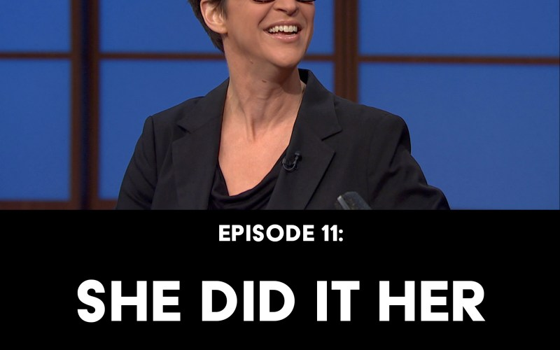 Episode 11: She Did it Her Fucking Way