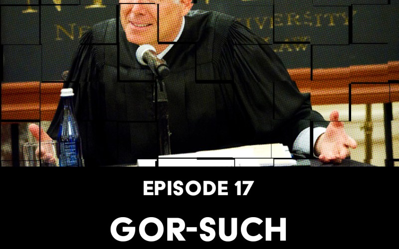Episode 17: Gor-Such A Fucking Asshole