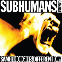 Subhumans-Same-Thoughts-Different-Day-small-2