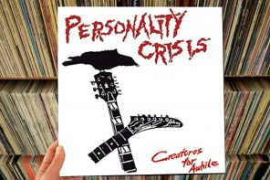 Personality Crisis – Creatures For Awhile (Reissue)