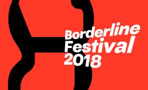 BORDERLINE FESTIVAL 2018
