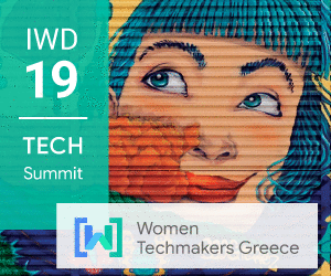 Women Techmakers Greece Summit ένα diversity tech event που δεν θέλεις να χάσεις!