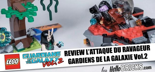 REVIEW LEGO - 76079 - Gardiens de la galaxie Vol.2 - L'attaque du Ravageur