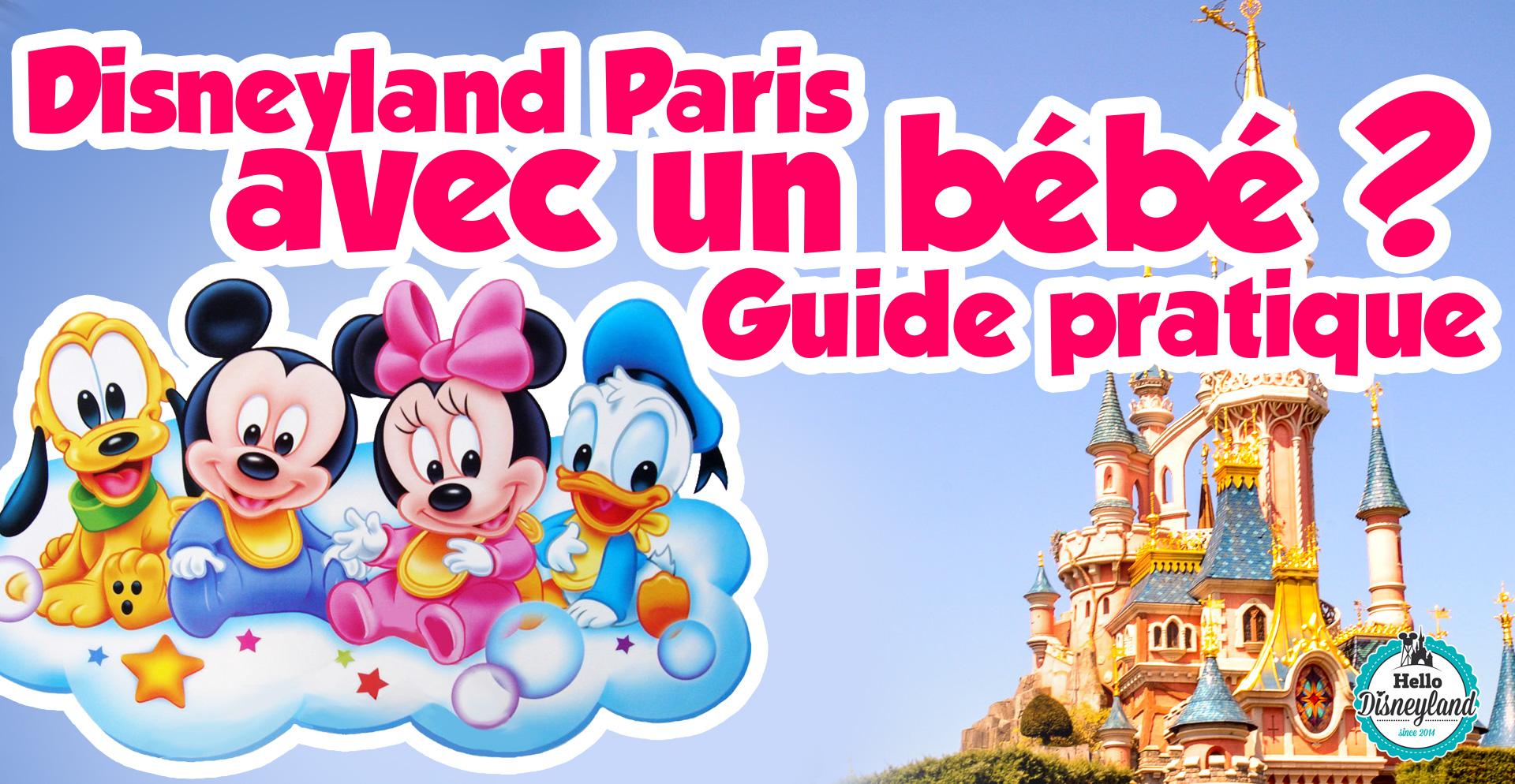 Disneyland Paris avec un bébé   infos pratiques - Hello Disneyland e59f83b8964