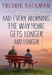 and every morning the way home gets longer and longer by fredrik backman cover art
