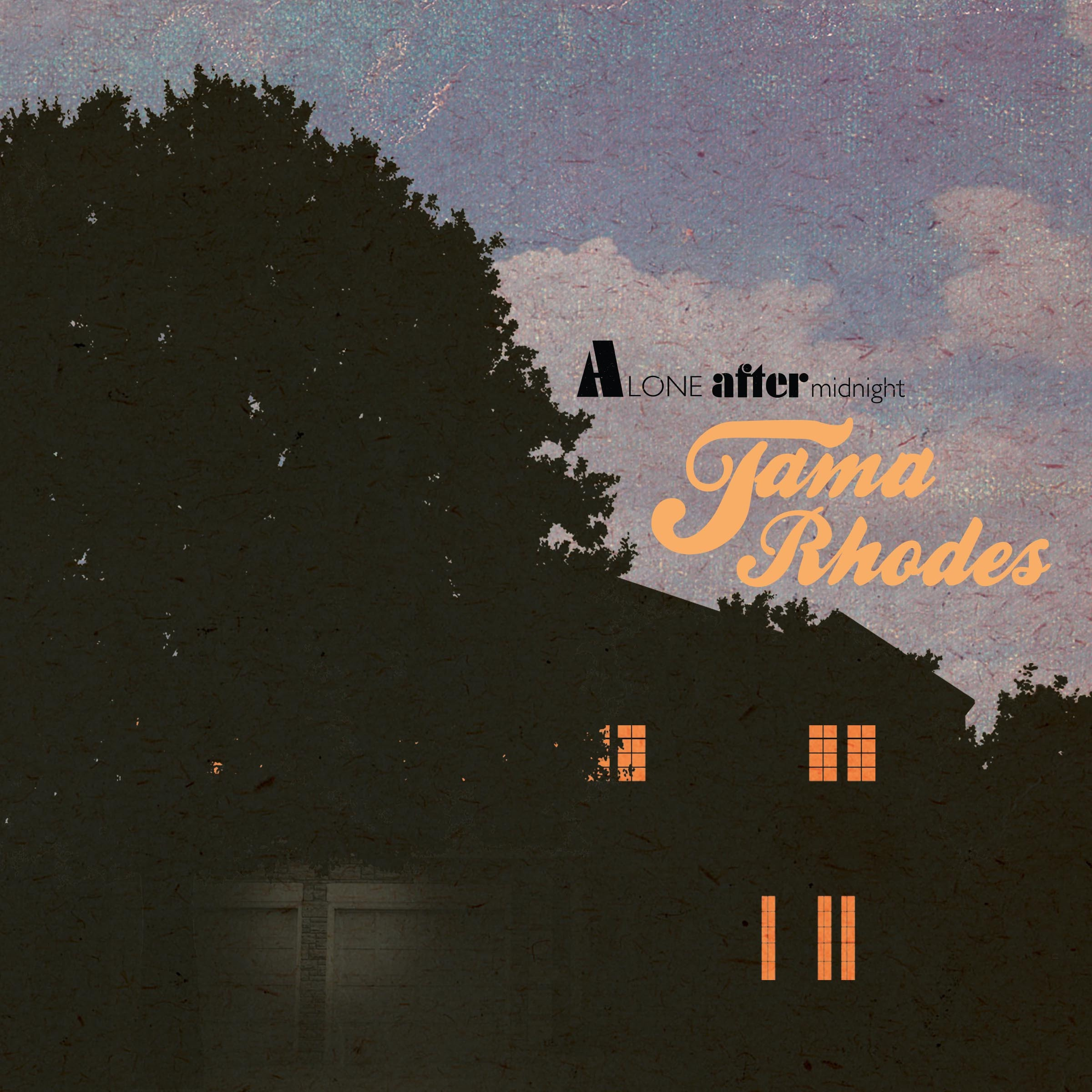 Tama Rhodes - Alone After Midnight