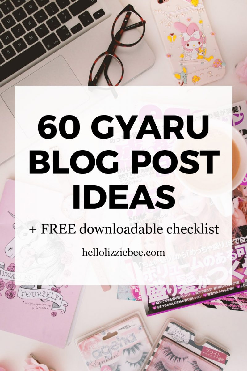 60 gyaru blog post ideas + FREE checklist