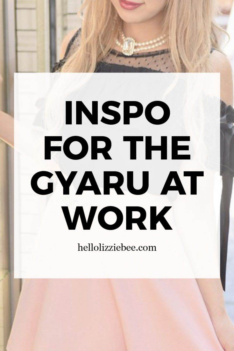 Inspiration for the gyaru at work by hellolizziebee