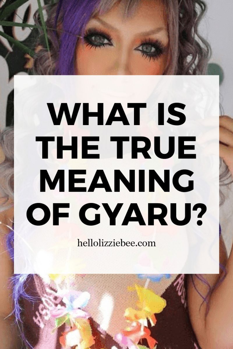 What is the true meaning of being gyaru? Read more on hellolizziebee