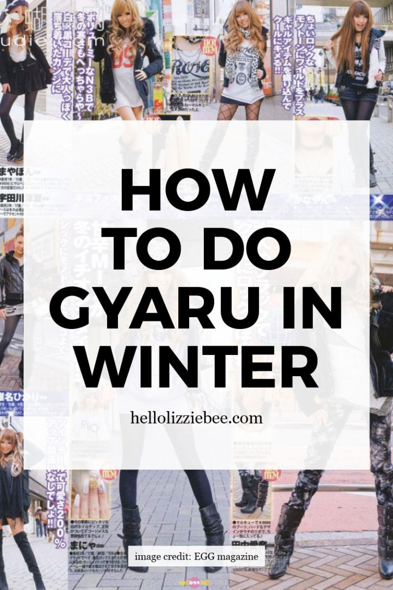 How to do gyaru in winter by hellolizziebee