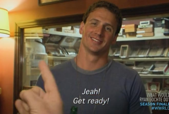 "The cameraman on What would ryan lochte do says ""jeah, get ready!"" to ryan lochte"