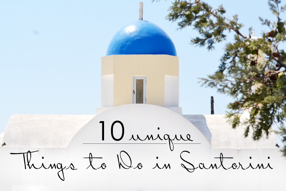 Travel: 10 Unique things to do in Santorini