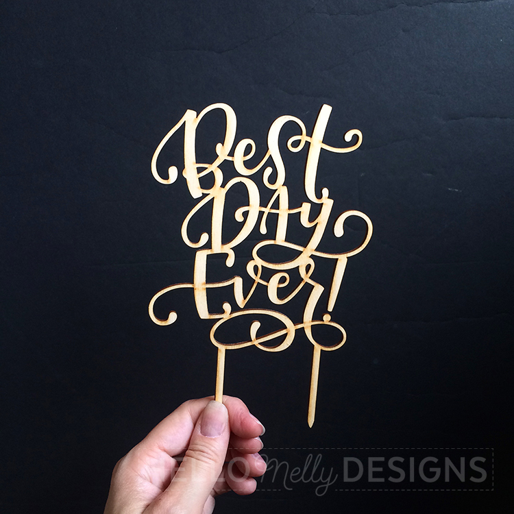best-day-ever-wood-cake-topper