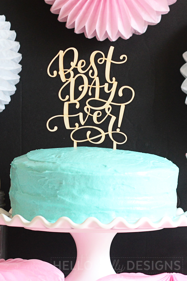 Best Day Ever Wooden Cake Topper by Hello Melly Designs