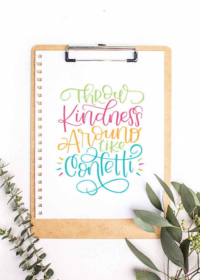 Throw Kindness Like Confetti Print