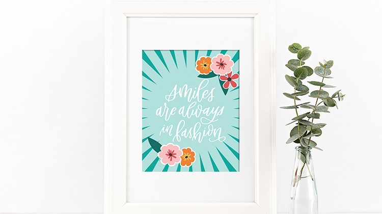 Smiles are Always in Fashion Free Printable