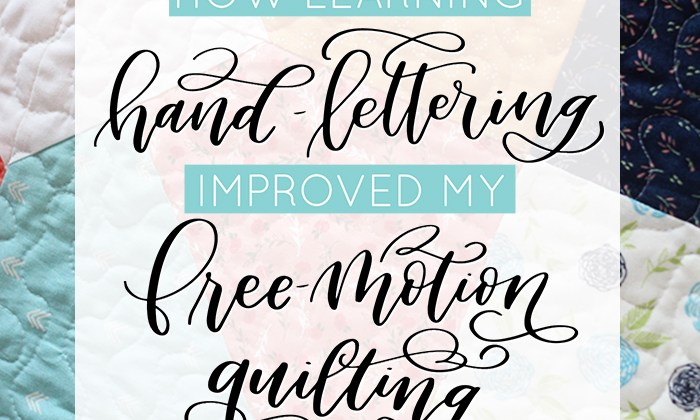 How Learning Hand Lettering Improved My Free Motion Quilting