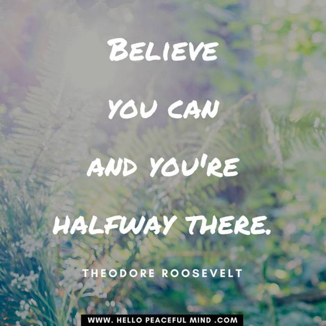 Believe you can and youre halfway there Theodore Roosevelt Whathellip
