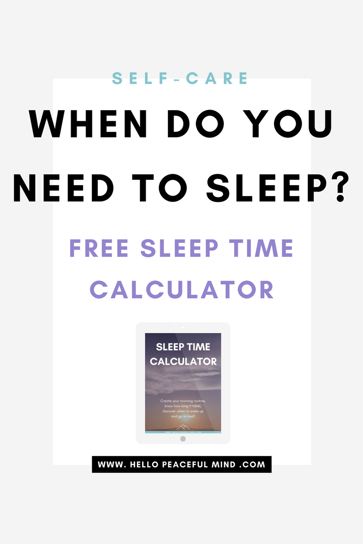 Discover at what time you need to go to bed to get enough sleep and be fully rested. The FREE sleep time calculator will help you to create a morning routine and find out when you need to wake up in the morning and sleep at night. Head over to www.HelloPeacefulMind.com to download your FREE calculator!