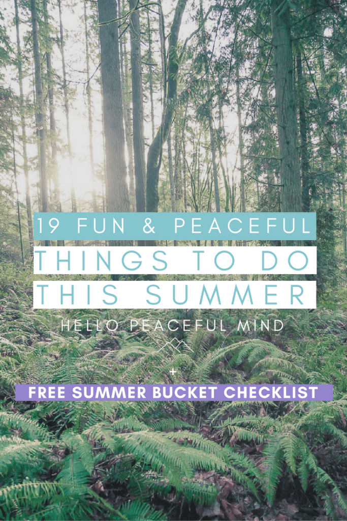 Create your fun and peaceful summer bucket list with this article! You will find ideas from going on a hike to renting a segway to visit your home town! Go to www.HelloPeacefulMind.com to download your FREE checklist!