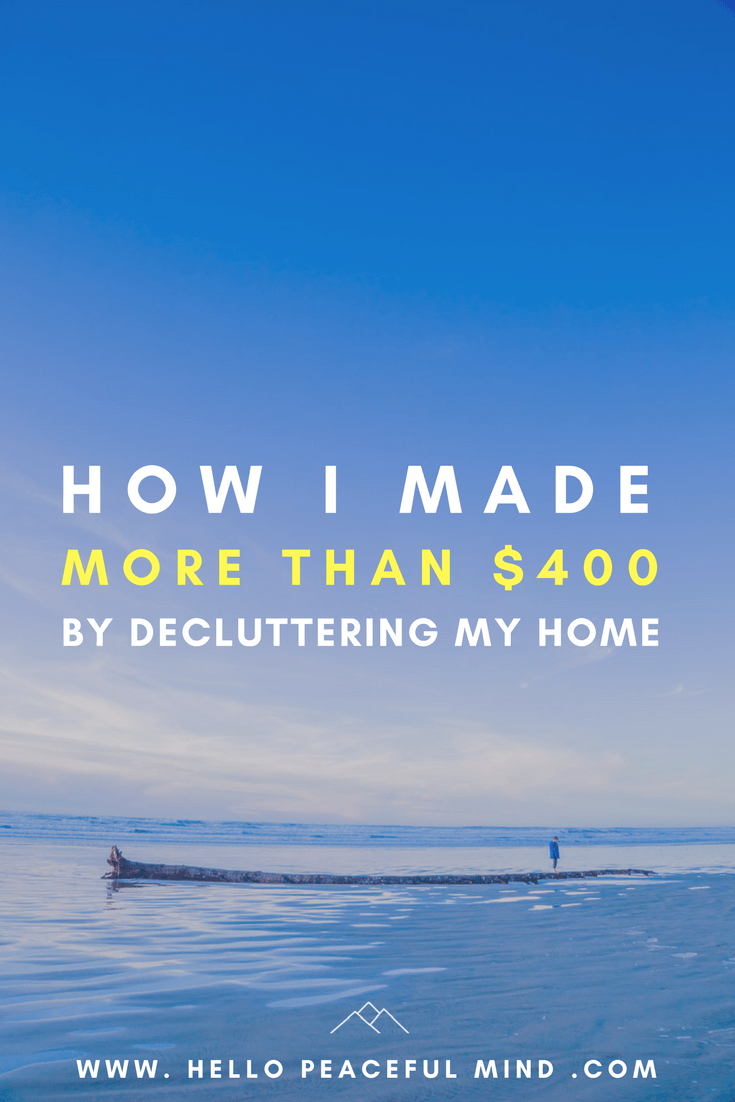 Discover how you can make money by decluttering your home on www.HelloPeacefulMind.com