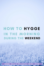 How To Hygge In The Morning During The Weekend