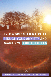 12 Hobbies That Will Reduce Your Anxiety And Make You Feel Fulfilled
