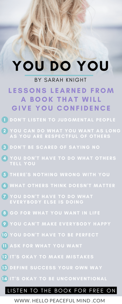 This is what I've learned from the book You Do You by Sarah Knight. Go to www.HelloPeacefulMind.com to listen to the book for FREE!
