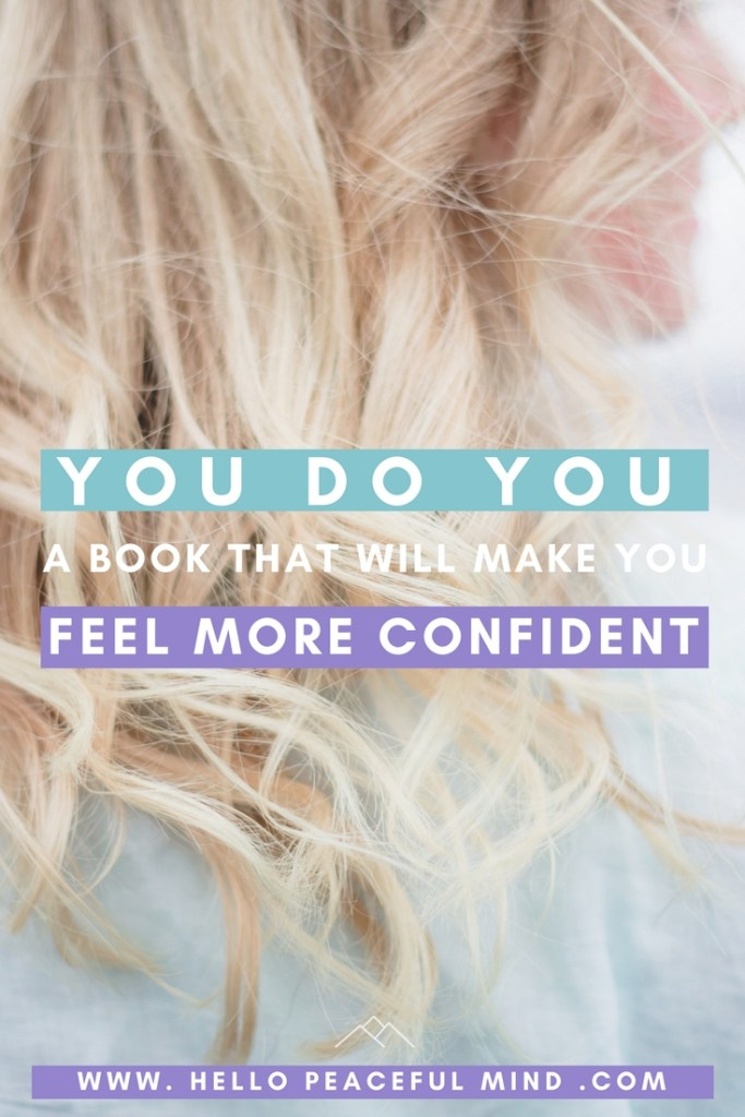 You Do You by Sarah Knight Book Review. Get a confidence boost and the motivation to follow your dreams! Read the full review on www.HelloPeacefulMind.com