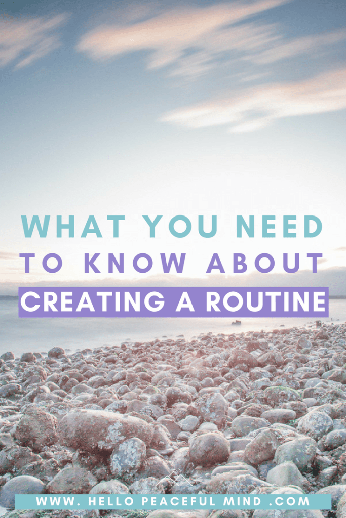 Are you creating a routine? here is everything you need to know before you start. Read the full article on www.HelloPeacefulMind.com