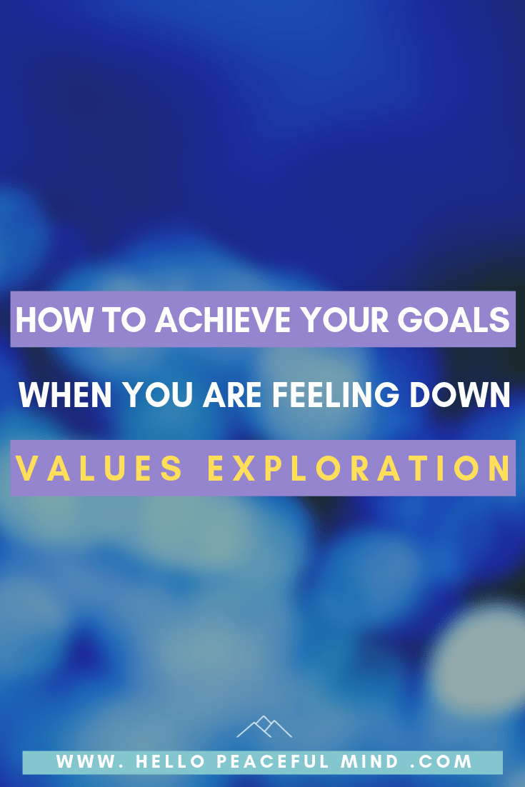 FEATURE: HOW TO ACHIEVE YOUR GOALS, VALUES EXPLORATION