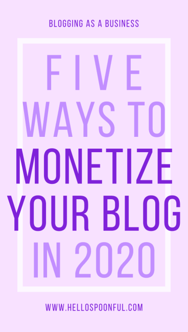5 Ways to Monetize Your Blog in 2020