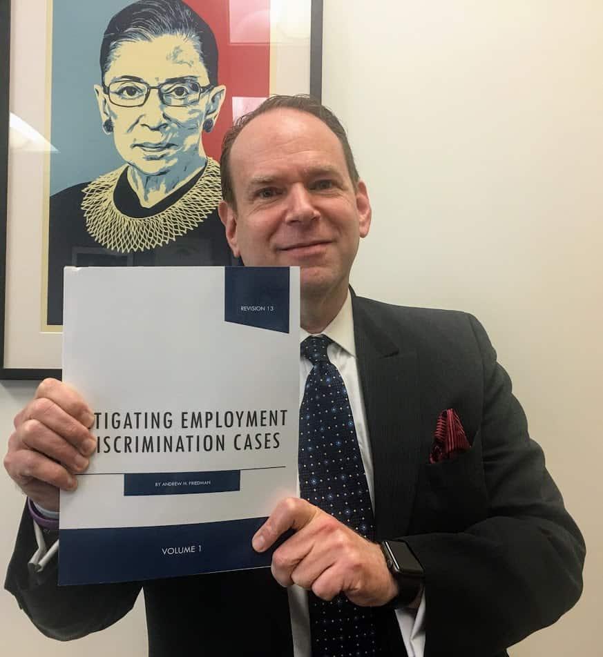 Andrew H. Friedman Litigating Employment Discrimination Cases.