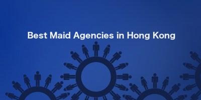 Best Maid Agency in Hong Kong