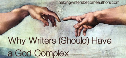 why writers should have a god complex