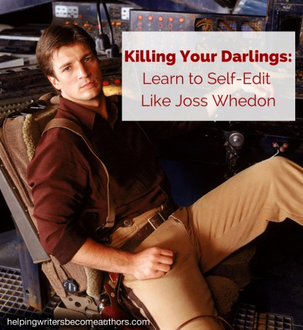 Killing Your Darlings Learn to Self Edit Like Joss Whedon