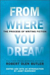 From Where You Dream Robert Olen Butler
