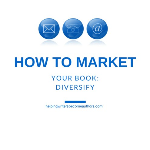 How to Market Your Book, Pt. 4: Diversify