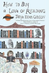 How to Buy a Love of Reading by Tanya Egan Gibson is a lesson in how to write an epilogue