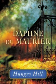 Hungry Hill Daphne Du Maurier