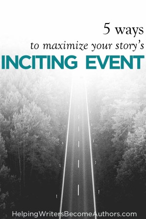 Maximize Your Story's Inciting Event