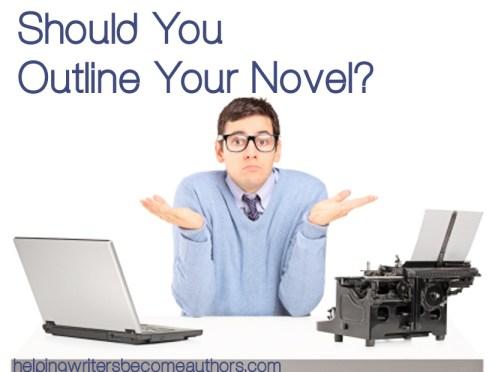 should you outline your novel