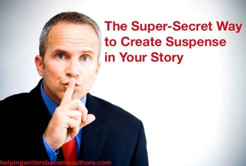 The Super-Secret Way to Create Suspense in Your Story