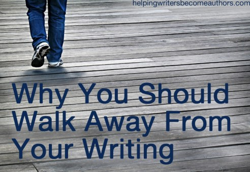 Why You Should Walk Away From Your Writing
