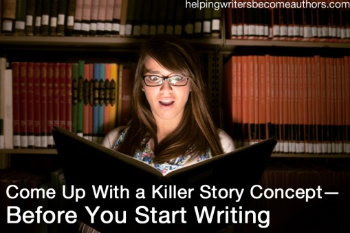 Come Up With a Killer Story Concept Before You Start Writing