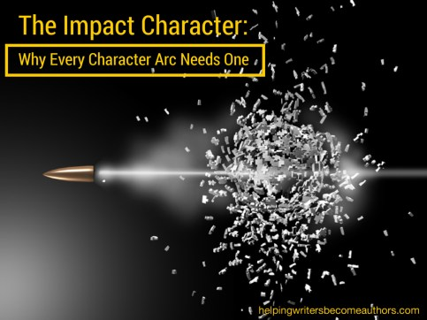 The Impact Character Why Every Character Arc Needs One
