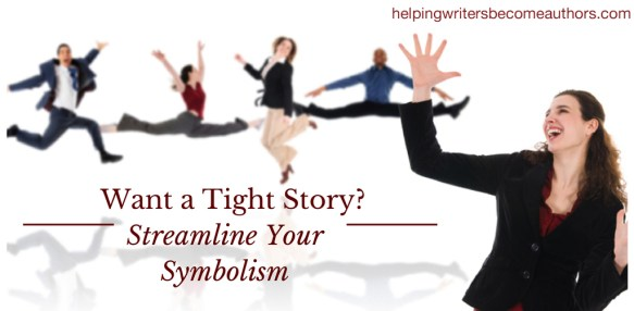 Write a Tight Story: Streamline Your Symbolism